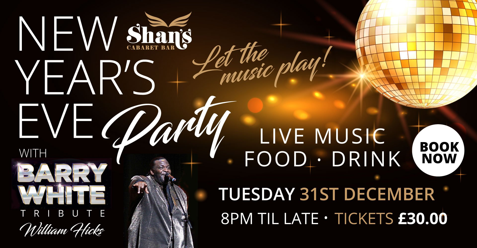 New Years Eve at Shan's with Barry White